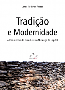 Capa para Tradição e Modernidade: a Resistência de Ouro Preto à mudança de capital