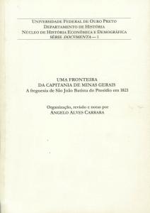 Capa para Uma Uma Fronteira da Capitania de Minas Gerais: A freguesia de São João Batista do Presídio em 1821