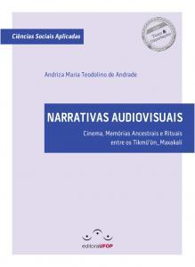 Capa para Narrativas Audiovisuais: Cinema, Memórias Ancestrais e Rituais entre os Tikmũ'ũn_Maxakali