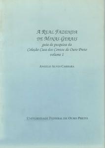 Capa para A Real Fazenda de Minas Gerais: guia de pesquisa da Coleção Casa dos Contos de Ouro Preto (Instrumentos de Pesquisa, Vol.I)
